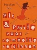 Bekijk details van Pit & passie voor vermoeide heldinnen