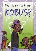 Bekijk details van Wat is er toch met Kobus?