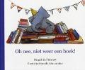 Bekijk details van Oh nee, niet weer een boek!