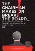 Bekijk details van The chairman makes or breaks the board