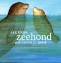 Bekijk details van Zeg kleine zeehond wat zwem jij goed