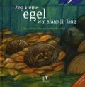 Bekijk details van Zeg kleine egel wat slaap jij lang