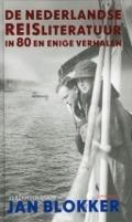 Bekijk details van De Nederlandse reisliteratuur in 80 en enige verhalen
