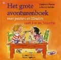 Bekijk details van Het grote avonturenboek voor peuters en kleuters met Jan en Noortje