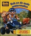 Bekijk details van Bob en de oude watermolen