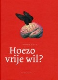 Bekijk details van Hoezo vrije wil?