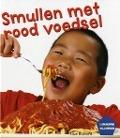Bekijk details van Smullen met rood voedsel