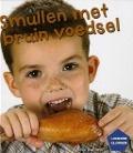 Bekijk details van Smullen met bruin voedsel