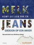 Bekijk details van Melk komt uit een pak en jeans groeien op een akker