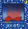 Bekijk details van Het dubbeldikke voorleesboek van Dikkie Dik
