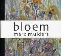 Bekijk details van Bloem. Marc Mulders