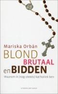Bekijk details van Blond, brutaal en bidden