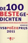 Bekijk details van De 100 beste gedichten gekozen door Maaike Meijer voor de VSB Poëzieprijs 2011