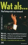 Bekijk details van Wat als... Pim Fortuyn niet was vermoord