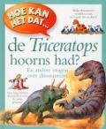 Bekijk details van Hoe kan het dat... de Triceratops hoorns had?