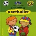 Bekijk details van Later word ik voetballer