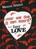 Bekijk details van Voor wie doe jij een moord? door IzzyLove