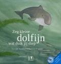 Bekijk details van Zeg kleine dolfijn wat duik jij diep