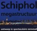 Bekijk details van Schiphol megastructuur