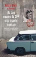 Bekijk details van De dag waarop de DDR mijn moeder meenam