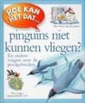 Bekijk details van Hoe kan het dat... pinguïns niet kunnen vliegen?