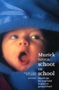 Bekijk details van Muziek tussen schoot en school