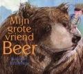Bekijk details van Mijn grote vriend Beer