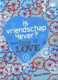 Bekijk details van Is vriendschap 4ever? Door Izzy Love