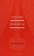 Bekijk details van Nederlandse journalisten houden niet van journalistiek
