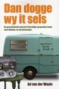 Bekijk details van Dan dogge wy it sels: de geschiedenis van het Friestalige gesproken boek voor blinden en slechtzienden