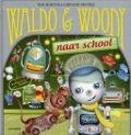Bekijk details van Waldo & Woody naar school