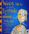 Bekijk details van Wees blij dat je geen Egyptische mummie bent!