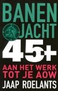 Bekijk details van Banenjacht 45+