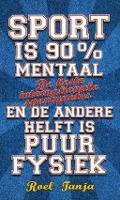 Bekijk details van Sport is 90% mentaal en de andere helft is puur fysiek