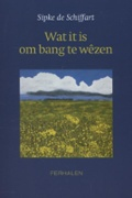 Wat it is om bang te wêzen