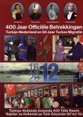 Bekijk details van 400 jaar officiële betrekkingen Turkije-Nederland en 50 jaar Turkse migratie
