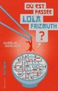 Bekijk details van Où est passée Lola Frizmuth?