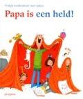 Bekijk details van Papa is een held!