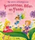 Bekijk details van Mijn eerste verhaaltjes over prinsessen, elfen en feeën