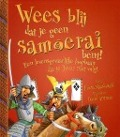 Bekijk details van Wees blij dat je geen samoerai bent!