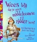 Bekijk details van Wees blij dat je geen middeleeuwse ridder bent!