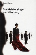 Bekijk details van Richard Wagner 1813-1883, Die Meistersinger von Nürnberg