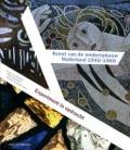 Bekijk details van Kunst van de wederopbouw, Nederland 1940-1965