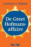 Bekijk details van De Greet Hofmans-affaire