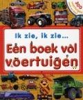 Bekijk details van Ik zie, ik zie... een boek vol voertuigen