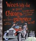 Bekijk details van Wees blij dat je geen Chicago-gangster bent!