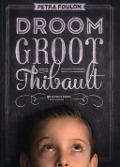 Bekijk details van Droom groot Thibault
