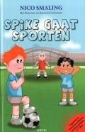 Bekijk details van Spike gaat sporten; Deel 1