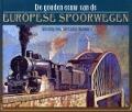 Bekijk details van De gouden eeuw van de Europese spoorwegen