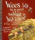 Bekijk details van Wees blij dat je geen soldaat in W.O.1 bent!